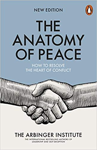 The Anatomy of Peace: Resolving the Heart of Conflict (BK Life)